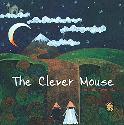 The Clever Mouse by Anahita Teymorian