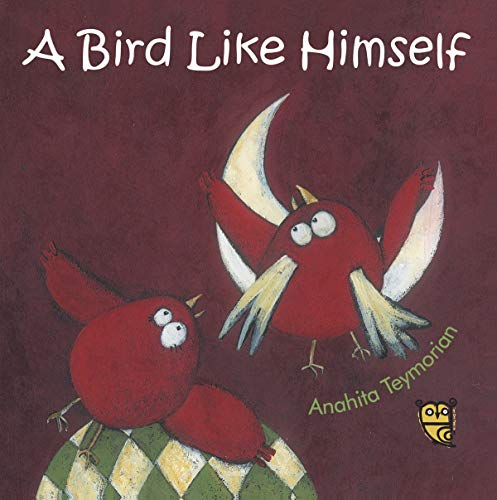 A Bird Like Himself By Anahita Teymorian