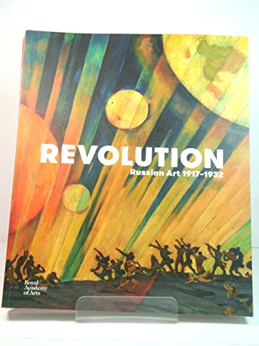 Revolution: Russian Art 1917-1932 By John Milner