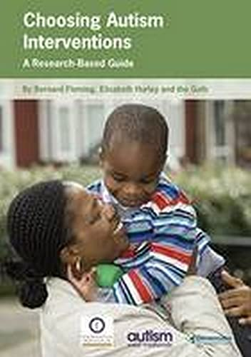 Choosing Autism Interventions: A Research-Based Guide By Bernard Fleming