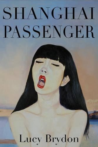 Shanghai Passenger By Lucy Brydon