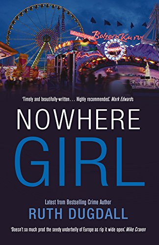 Nowhere Girl: Shocking. Page-Turning. Intelligent. Psychological Thriller Series with Cate Austin by Ruth Dugdall