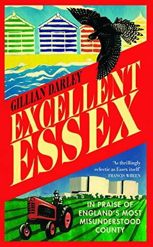 Excellent Essex By Gillian Darley
