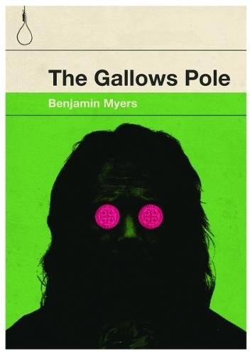 The Gallows Pole By Benjamin Myers