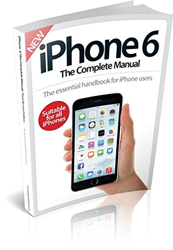 iPhone 6: The Complete Manual 2nd Revised Edition By Imagine Publishing