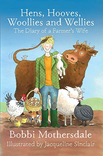 Hens, Hooves, Woollies and Wellies: The Diary of a Farmer's Wife by Bobbi Mothersdale