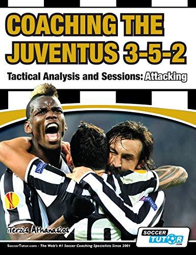 Coaching the Juventus 3-5-2 - Tactical Analysis and Sessions von Athanasios Terzis