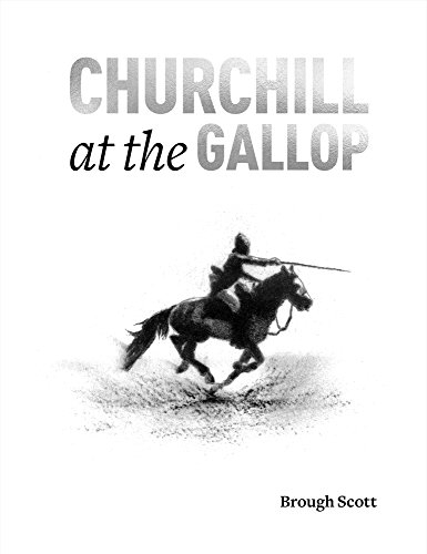 Churchill at the Gallop By Brough Scott