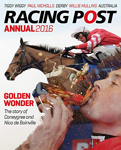 Racing Post Annual 2016 (Annuals 2016) Edited by Nick Pulford