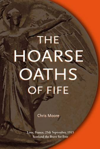 The Hoarse Oaths of Fife By Chris Moore