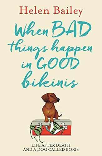 When Bad Things Happen in Good Bikinis by Helen Bailey