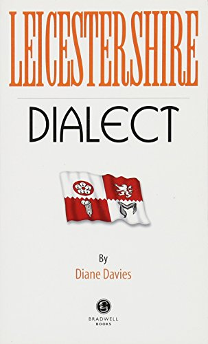 Leicestershire Dialect By Diane Davies