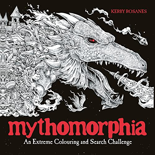 Mythomorphia: An Extreme Colouring and Search Challenge (Kerby Rosanes Extreme Colouring) By Kerby Rosanes