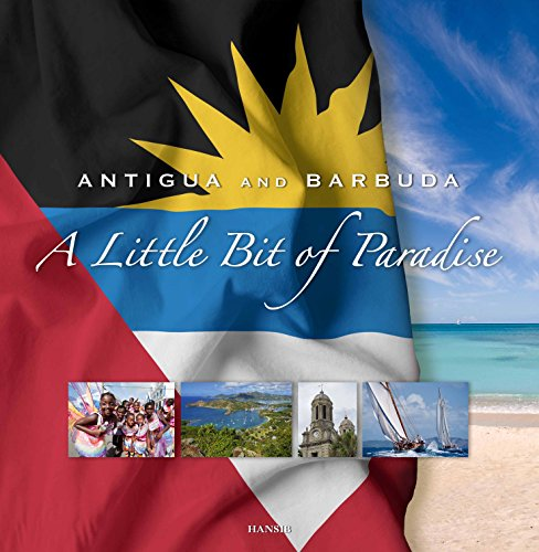 Antigua And Barbuda: A Little Bit Of Paradise: 7th Edition By Hansib Publications