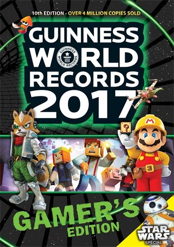 Guinness World Records Gamer's: 2017 by Guinness World Records