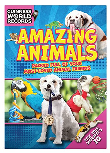 Guinness World Records Amazing Animals by Guinness World Records