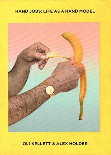 Hand Jobs: Life As A Hand Model By Oli Kellett