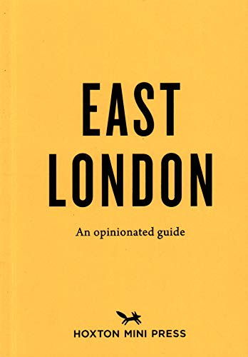 An Opinionated Guide To East London By Hoxton Mini Press