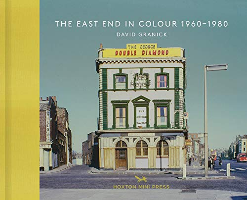 The East End In Colour 1960-1980 By David Granick