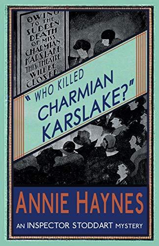 Who Killed Charmian Karslake? By Annie Haynes