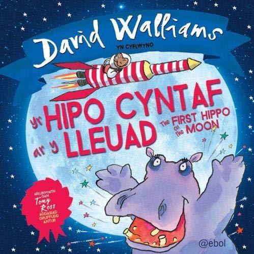 Hipo Cyntaf ar y Lleuad, Yr / The First Hippo on the Moon By David Walliams