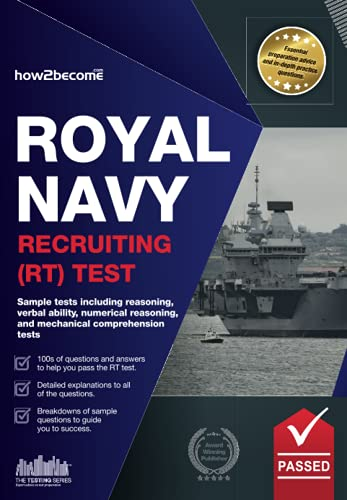 Royal Navy Recruiting (RT) Test: Sample tests including reasoning, verbal ability, numerical reasoning and mechanical comprehension tests (Testing Series) By Richard McMunn