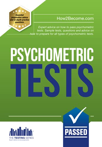 Psychometric Tests: Expert advice on how to pass psychometric tests. Sample tests, questions and advice on how to prepare for all types of psychometric tests. (Testing) By Richard McMunn