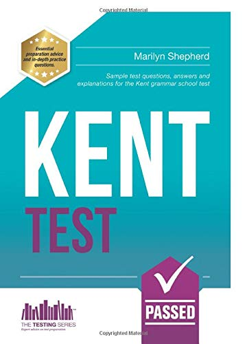 Kent Test: Sample test questions, answers and explanations for the Kent Grammar School Test (Testing Series) By How2Become