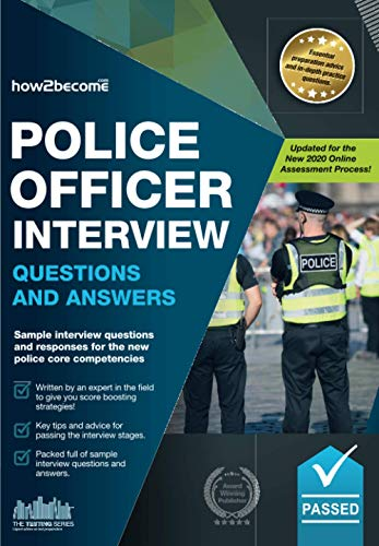 Police Officer Interview Questions and Answers: Sample Interview Questions and Responses to the New Police Core Competencies By How2Become