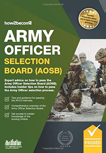 Army Officer Selection Board (AOSB): Expert advice on how to pass the Army Officer Selection Board (AOSB). Includes insider tips on how to pass the Army Officer selection process By How2Become