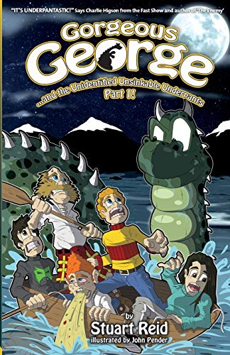 Gorgeous George and the Unidentified Unsinkable Underpants Part 1 By Stuart Reid