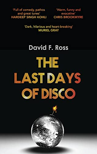 The Last Days of Disco By David F. Ross