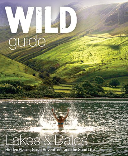 Wild Guide Lake District and Yorkshire Dales By Daniel Start