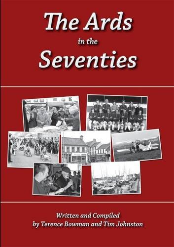 The Ards in the Seventies By Terence Bowman