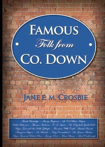 Famous Folk of Co. Down von Jane E.M. Crosbie