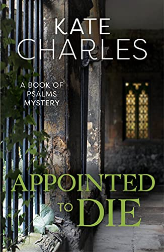Appointed To Die (Book of Psalms Mysteries) By Kate Charles