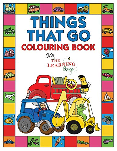 Things That Go Colouring Book with The Learning Bugs By The Learning Bugs