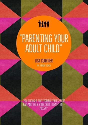 Parenting your adult child By Lisa Courtier