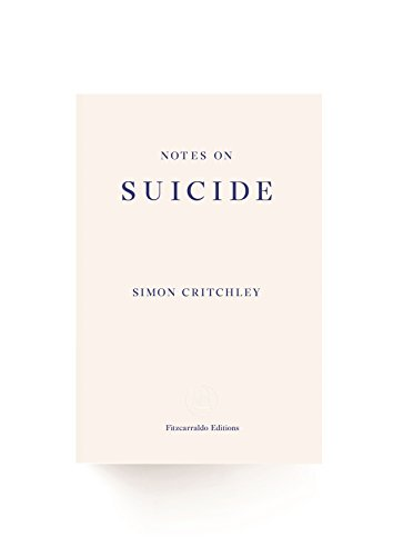 Notes on Suicide by Simon Critchley
