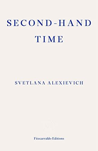 Second-Hand Time By Svetlana Alexievich