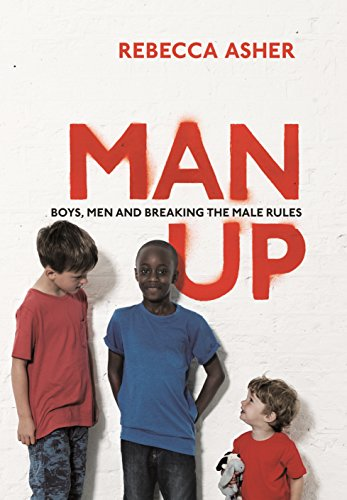 Man Up By Rebecca Asher