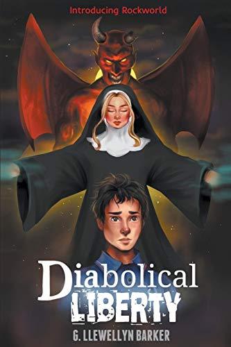 Diabolical Liberty By G. Llewellyn Barker