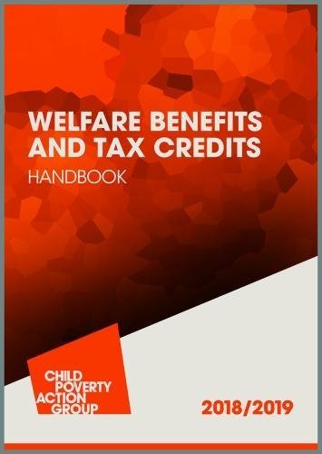 Welfare Benefits and Tax Credits Handbook: 2018/2019 by Child Poverty Action Group