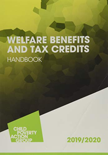 Welfare Benefits and Tax Credits Handbook: 2019 - 2020 By Child Poverty Action Group