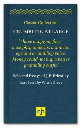 Grumbling at Large By J. B. Priestley