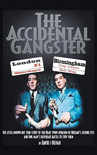 The Accidental Gangster: The Krays V The Fewtrells: Battle for Birmingham by David B. Keogh
