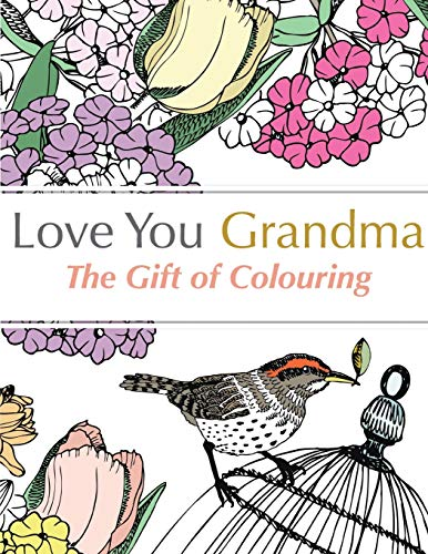 Love You Grandma: The Gift of Colouring by Christina Rose