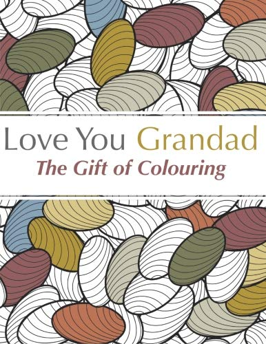 Love You Grandad: The Gift of Colouring by Christina Rose