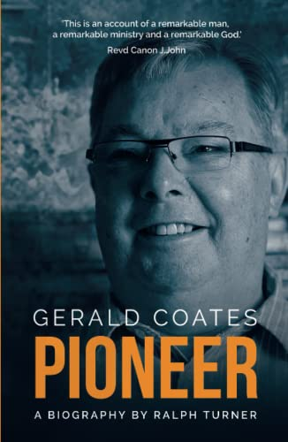 Gerald Coates, Pioneer By Ralph Turner