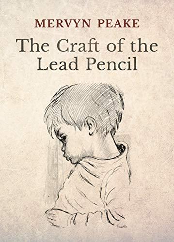 The Craft of the Lead Pencil By Mervyn Peake